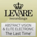 Abstract Vision & Elite Electronic - The Last Time (Original mix)