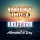 Dirty Dogz vs. Wolffman - Wonderful Day (Extended Mix)