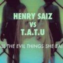 T.A.T.U. - All The Evil Things She Said (Henry Saiz Bootleg)