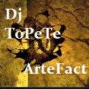 Dj ToPeTe - ArteFact