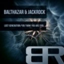 Balthazar & JackRock  - Lost Generation (Original Mix)