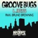 Bruno Browning, Groove Bugs - Lies (Bruno Browning Deep End Mix)