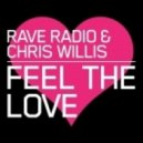 Justin Prime, Rave Radio & Chris Willis - Feel The Love (Justin Prime Remix)