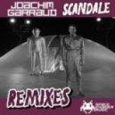 Joachim Garraud - Scandale (Benjamin C Remix)
