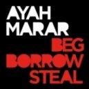 Ayah Marar - Beg Borrow Steal (Michael Gray Remix)