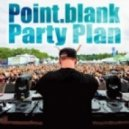 Point.blank  - Party Plan