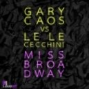 Gary Caos Vs Lele Cecchini - Miss Broadway (Tradelove Remix)