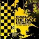 Tradelove - The Race (Electrique Johnes Szecsei Edit)