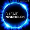 Dj Fait - Never Believe (Club Mix)