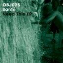 Sante - Need This (Original Mix)