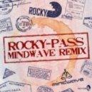 Rocky - Pass (Mindwave Remix)