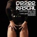 Dizzee Rascal - I Don't Need A Reason (DJ Cable remixes)