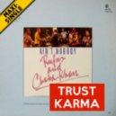 Chaka Khan - Ain't Nobody (Trust Karma Re-edit)