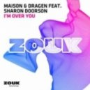 Sharon Doorson feat. Maison & Dragen  - I'm Over You (Radio Edit)