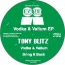 Tony Blitz - Vodka & Valium (Original Mix)