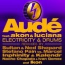 Dave Aude - Electricity & Drums Featuring Akon & Luciana (Bad Boy) ( Horny Dub)