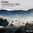 B-Fairy - Unexplored Valley (Original Mix)