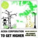 Acida Corporation - To Get Higher (Joe Kendut Remix)