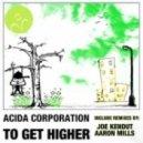 Acida Corporation - To Get Higher (Joe Kendut Remix)