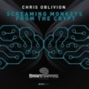 Chris Oblivion - Screaming Monkeys From The Crypt (Original Rotor Mix)