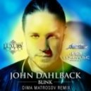 John Dahlback - Blink (Dima Matrosov Remix)