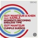 Guy Mantzur feat. Kamila - Moments Becoming Endless Time (Original Mix)