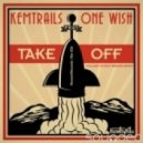 Kemtrails, One Wish - Take Off (Original Mix)