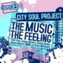 City Soul Project - The Music, The Feeling (Original Mix)