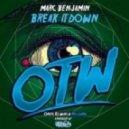 Marc Benjamin  - Break It Down (Original Mix)