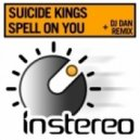 Suicide Kings - Spell On You (Original Mix)