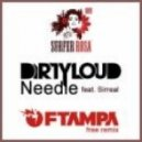 Dirtyloud feat. Sirreal - Needle (FTampa Remix)