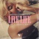 Stonebridge, Caroline d'Amore - Live Life (Gior & Lavanto Remix)