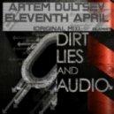 Artem Dultsev -  Eleventh April (Original Mix)