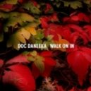 Doc Daneeka - Walk On In feat. Ratcatcher (Original Mix)