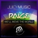 Paige - We'll Move The World (Original Mix)