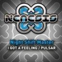 Night Shift Master - I Got A Feeling (Original Mix)