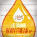 Le Babar - Body Freak (Preach's Pedal To The Metal Remix)