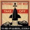 Kemtrails and One Wish - Take Off (Mutantbreakz Remix)
