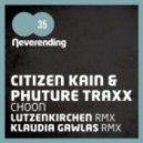 Citizen Kain, Phuture Traxx -  Choon (Klaudia Gawlas Remix)