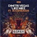 Dimitri Vegas, Like Mike, BOOSTEDKIDS - G.I.P.S.Y. (Original Mix)