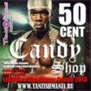 50 Cent - Candy Shop 2013 (Dj Legran & Dj Alex Rosco Remix)