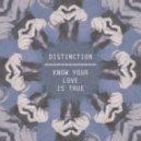 Distinction - Know Your Love Is True (Original mix)