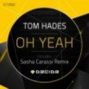 Tom Hades - Oh Yeah (Original mix)