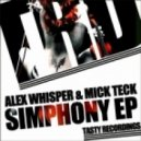 Alex Whisper, Mick Teck - Simphony (Original Mix)