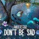 Amberstar - Don't Be Sad (Super Extended)