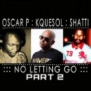 Oscar P, KqueSol, Shatti, Altruism Projects - No Letting Go (Altruism Projects Remix)