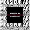 Monsieur Adi - What's Going On? (feat. A*M*E) (The Knocks Remix)
