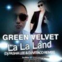 Green Velvet -  La La Land (DJ Pasha Lee & DJ Vitaco Remix)
