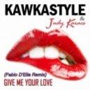 Kawkastyle, Judy Karacs - Give Me Your Love (Fabio D'elia Remix)
