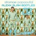 Stromae - Papaoutai (Alexx Slam Bootleg)